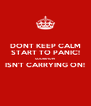 DONT KEEP CALM START TO PANIC! SOONKYUM ISN'T CARRYING ON!  - Personalised Poster A4 size