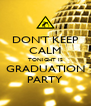 DON'T KEEP CALM TONIGHT IS GRADUATION PARTY - Personalised Poster A4 size