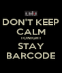 DON'T KEEP CALM TONIGHT STAY BARCODE - Personalised Poster A4 size