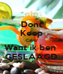 Dont Keep Calm Want ik ben  GESLAAGD - Personalised Poster A4 size