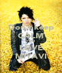 Don't keep CALM YOU LOVE MIYAVI - Personalised Poster A4 size