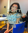 DON'T KEEP CALM YOU'R FINALLY  18 - Personalised Poster A4 size