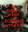 DON'T KEEP CALM ZOMBBIE ATTACK - Personalised Poster A4 size