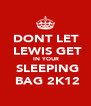 DONT LET   LEWIS GET  IN YOUR  SLEEPING  BAG 2K12 - Personalised Poster A4 size