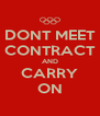 DONT MEET CONTRACT AND CARRY ON - Personalised Poster A4 size