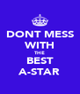 DONT MESS WITH THE BEST A-STAR - Personalised Poster A4 size