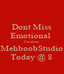 Dont Miss Emotional  Creature MehboobStudio Today @ 8 - Personalised Poster A4 size