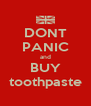 DONT PANIC and BUY toothpaste - Personalised Poster A4 size