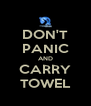 DON'T PANIC AND CARRY TOWEL - Personalised Poster A4 size