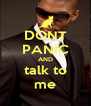 DONT PANIC AND talk to me - Personalised Poster A4 size