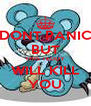 DONT PANIC BUT THIS TEDDY WILL KILL YOU - Personalised Poster A4 size