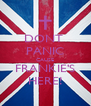 DONT  PANIC CAUSE FRANKIE'S HERE! - Personalised Poster A4 size