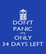 DON'T PANIC IT'S ONLY 34 DAYS LEFT - Personalised Poster A4 size