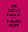 DONT PANIC JUST FREAK OUT - Personalised Poster A4 size