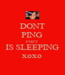 DONT PING EMZY IS SLEEPING xoxo - Personalised Poster A4 size