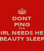 DONT PING THIS GIRL NEEDS HER BEAUTY SLEEP - Personalised Poster A4 size
