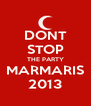 DONT STOP THE PARTY MARMARIS 2013 - Personalised Poster A4 size