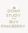 DONT STUDY  AND BUY PINKBERRY  - Personalised Poster A4 size