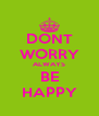 DONT WORRY ALWAYS BE HAPPY - Personalised Poster A4 size