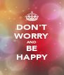 DON'T WORRY AND BE HAPPY - Personalised Poster A4 size