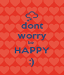 dont worry be  HAPPY :) - Personalised Poster A4 size