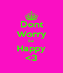 Dont Worry be Happy <3 - Personalised Poster A4 size