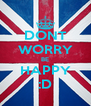 DONT WORRY BE HAPPY :D - Personalised Poster A4 size