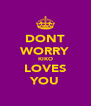 DONT WORRY KIKO LOVES YOU - Personalised Poster A4 size