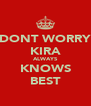 DONT WORRY KIRA ALWAYS KNOWS BEST - Personalised Poster A4 size
