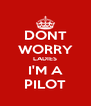 DONT WORRY LADIES I'M A PILOT - Personalised Poster A4 size