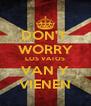DON'T  WORRY LOS VATOS VAN Y VIENEN - Personalised Poster A4 size