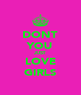 DONT YOU JUST LOVE GIRLS - Personalised Poster A4 size