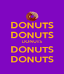 DONUTS DONUTS DONUTS DONUTS DONUTS - Personalised Poster A4 size