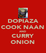 DOPIAZA COOK NAAN AND CURRY ONION - Personalised Poster A4 size