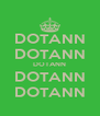 DOTANN DOTANN DOTANN DOTANN DOTANN - Personalised Poster A4 size