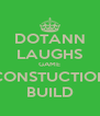 DOTANN LAUGHS GAME CONSTUCTION BUILD - Personalised Poster A4 size