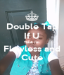 Double Tap If U Think Im Flawless and Cute - Personalised Poster A4 size
