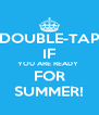 DOUBLE-TAP IF YOU ARE READY  FOR SUMMER! - Personalised Poster A4 size