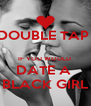DOUBLE TAP   IF YOU WOULD  DATE A  BLACK GIRL - Personalised Poster A4 size