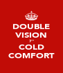 "DOUBLE VISION 7"" COLD COMFORT - Personalised Poster A4 size"