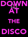 DOWN AT THE DISCO  - Personalised Poster A4 size