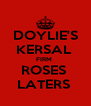 DOYLIE'S KERSAL  FIRM  ROSES  LATERS  - Personalised Poster A4 size