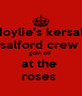 doylie's kersal  salford crew  goin off  at the  roses  - Personalised Poster A4 size