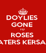 DOYLIES  GONE  TO  ROSES  LATERS KERSAL  - Personalised Poster A4 size