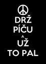 DRŽ PÍČU A UŽ TO PAL - Personalised Poster A4 size