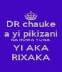 DR chauke a yi pikizani NA HUWA YONA YI AKA RIXAKA - Personalised Poster A4 size