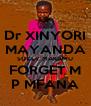 Dr XINYORI MAYANDA SOLLY MAKAMU FORGET M P MFANA - Personalised Poster A4 size
