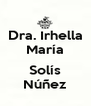 Dra. Irhella María  Solís Núñez - Personalised Poster A4 size