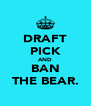 DRAFT PICK AND BAN THE BEAR. - Personalised Poster A4 size