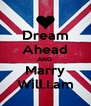 Dream Ahead AND  Marry Will.I.am - Personalised Poster A4 size